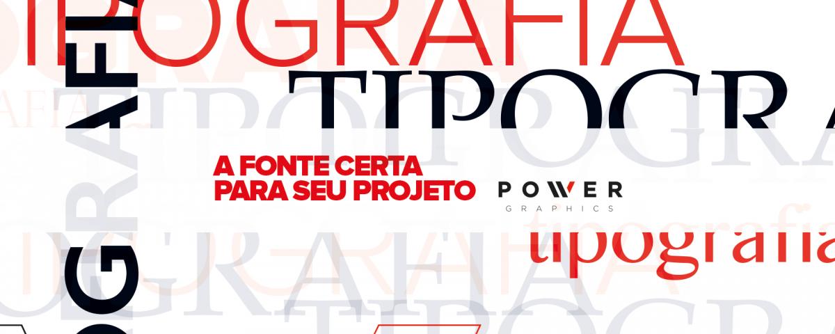 Tipografia - a fonte certa para seu material